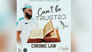 Chronic Law - Can't Be Trusted (Official Audio)