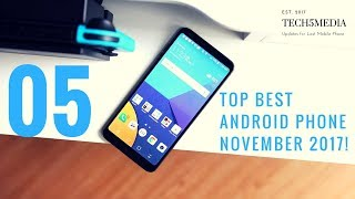 Top 5 Best Android Phone Update November 2017 - Tech5Media