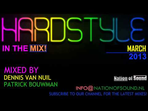 Hardstyle Mix (March 2013) - Mixed by: Dennis van Nuil & Patrick Bouwman