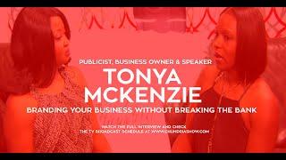 Tonya McKenzie Talks 'Branding Your Business Without Breaking The Bank'