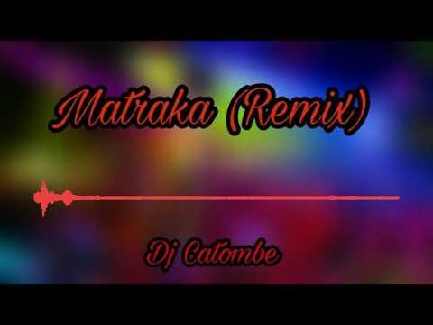 MATRAKA (REMIX) DJ CATOMBE
