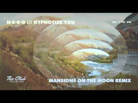NERD - Hypnotize You (Mansions on the Moon Remix) (.MP3 Download)