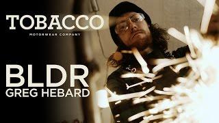 TOBACCO BLDR: Greg Hebard