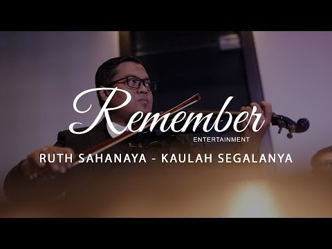 Ruth Sahanaya - Kaulah Segalanya (Covered by Remember Entertainment)