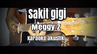 Sakit gigi - Meggy Z (karaoke akustik) + lirik