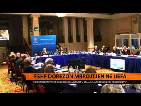 FSHF dorëzon mbrojtje në UEFA - Top Channel Albania - News - Lajme
