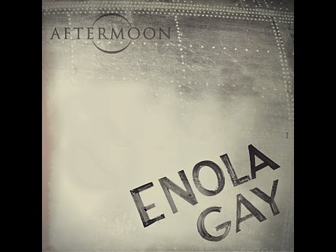 AFTERMOON  Enola Gay lyrics