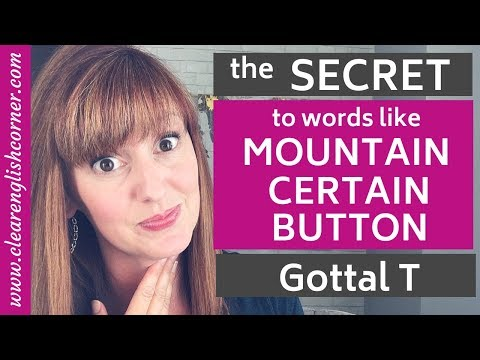 American Accent Quick Tip: How to say words like CERTAIN and MOUNTAIN | Glottal Stop, Glottal T