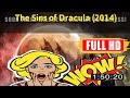 [ [Awesome M0v1e] ] No.92 @The Sins of Dracula (2014) #The1126tsmho