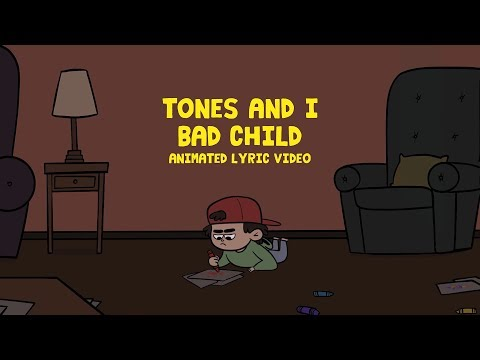 tones-and-i---bad-child-(animated-lyric-video)