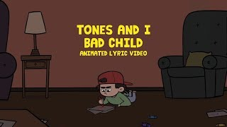 TONES AND I - BAD CHILD (ANIMATED LYRIC VIDEO)