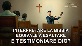 """""""La città sarà rovesciata"""" - Interpretare la Bibbia equivale a esaltare e testimoniare Dio?"""