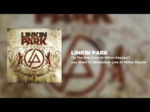 In The End - Linkin Park (Road to Revolution: Live at Milton Keynes)