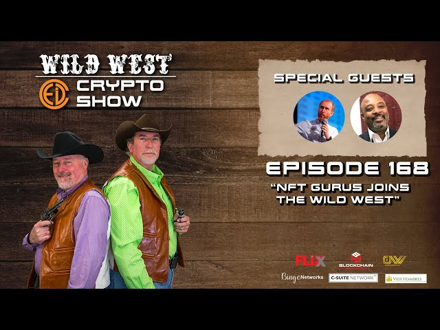 Wild West Crypto Show Episode 168 | NFT Gurus Join the Wild West