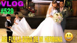 VLOG#529BODA DE MI HERMANA (MELISSA Y BYRON) TODO LO QUE PASO🤣