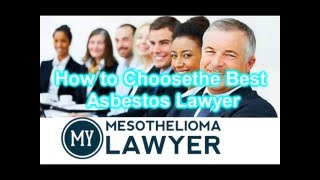 How to Choose the Best Asbestos Lawyer