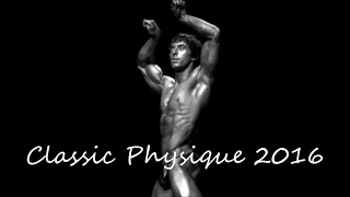 Classic Physique 2016! The Return of Golden Era Aesthetics!