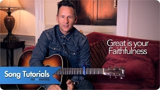 Martin Smith - Great Is Your Faithfulness - Song Tutorial
