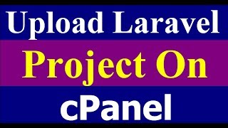 how to upload laravel project on cpanel