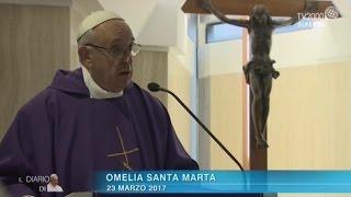 Omelia di Papa Francesco a Santa Marta del 23 marzo 2017