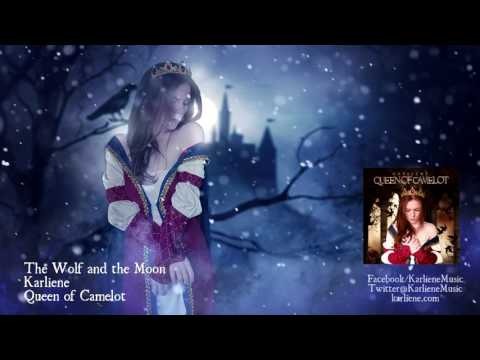 Karliene - The Wolf and the Moon - Queen of Camelot