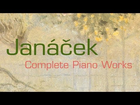 Janácek: Complete Piano Works (Full Album)
