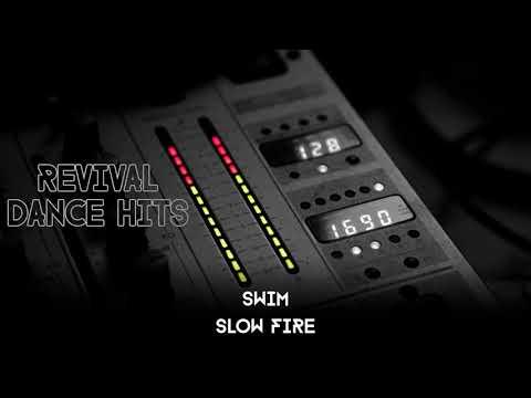 Swim - Slow Fire [HQ]