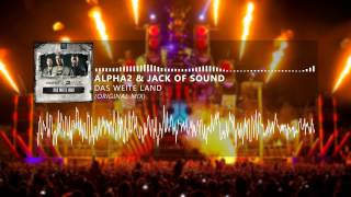 Alpha2 & Jack Of Sound - Das Weite Land (Original Mix)