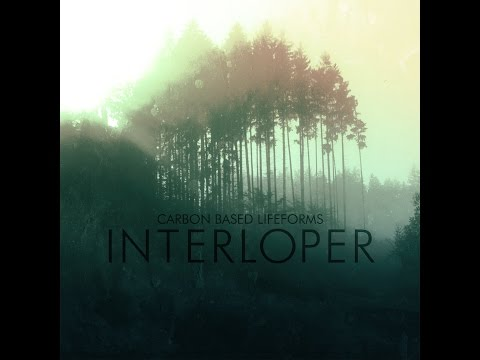CARBON BASED LIFEFORMS - [ Interloper ]  REISSUE 2015 full album