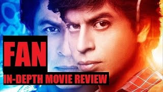 Fan - In Depth Movie Review | Shah Rukh Khan | Maneesh Sharma | Vishal–Shekhar