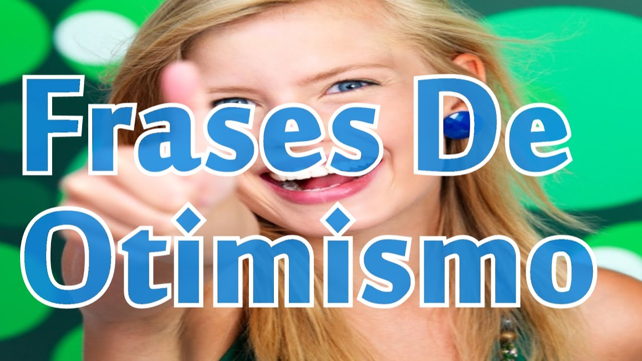 Mensagens De Otimismo: Belas Frases De OTIMISMO ( Para Melhorar O Seu Dia )