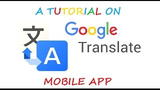 Google Translate Mobile App tutorial