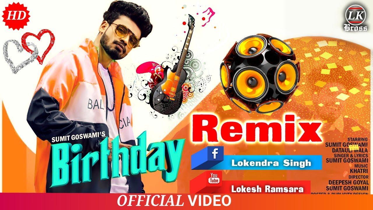 Birthday Sumit Goswami Song Sumit Goswami Birthday Song Birthday Sumit Goswami Song Remix Youtube