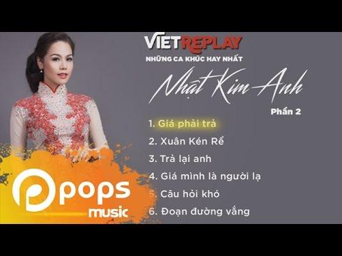 Những Ca Khúc Hay Nhất Của Nhật Kim Anh Phần 2