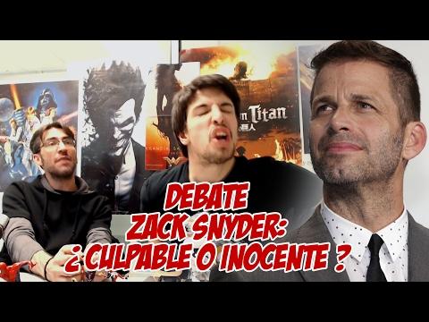 DEBATE | ZACK SNYDER: ¿CULPABLE O INOCENTE?