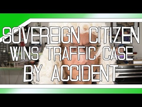 Sovereign Citizen wins traffic ticket case by accident