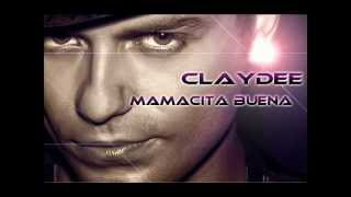 Claydee - Mamacita buena ( SONG)