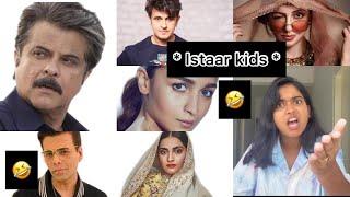 Istaar kids 💩     Saloniyaapa