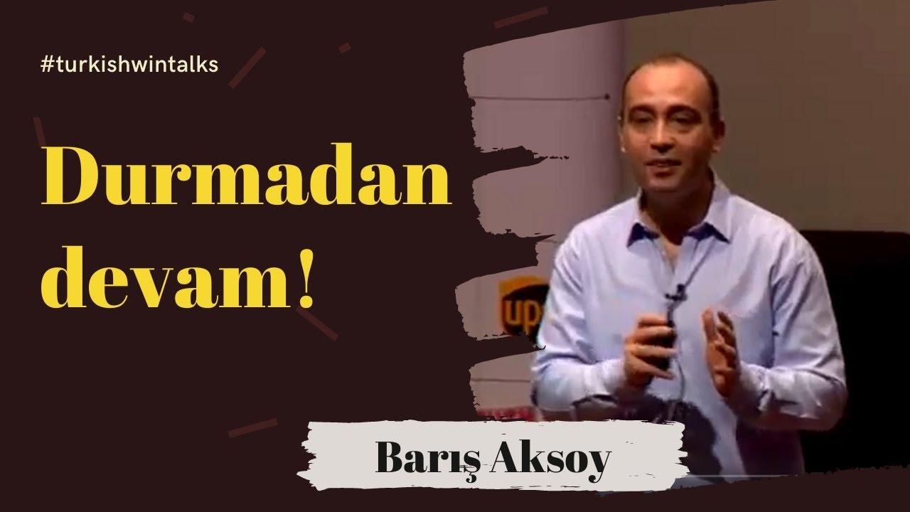 Barış Aksoy | Durmadan devam!