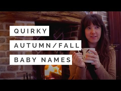 QUIRKY, UNIQUE AND RARE AUTUMN/FALL BABY NAMES | UNCOMMON HIPSTER NATURE NAMES | Bex Massey Vlogs
