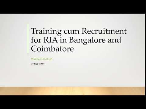 Training cum Recruitment for RIA in Bangalore and Coimbatore-www.etcoe.in