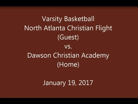 North Atlanta Christian Flight vs Dawson Christian Academy - Varsity Basketball  01/19/2017