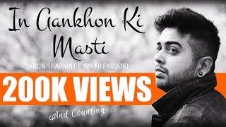 In Ankho Ki Masti | Cover | Tarun Sharma ft. Wajhi Farooki | Raeth