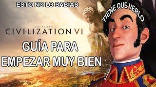 🔥 Civilization Vi - GuÍa Para Empezar Bien - Gameplay EspaÑol 2020