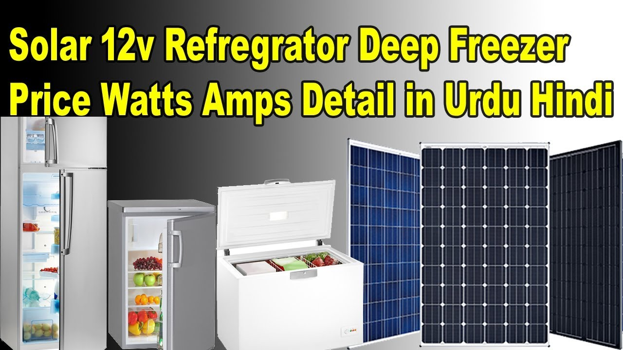 Solar Refrigerator Solar Deep Freezer Solar Fridge In Pakistan Price Watts Amps Detail In Urdu Hindi Youtube