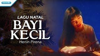 Bayi Kecil - Lagu Natal - Herlin Pirena (Video)