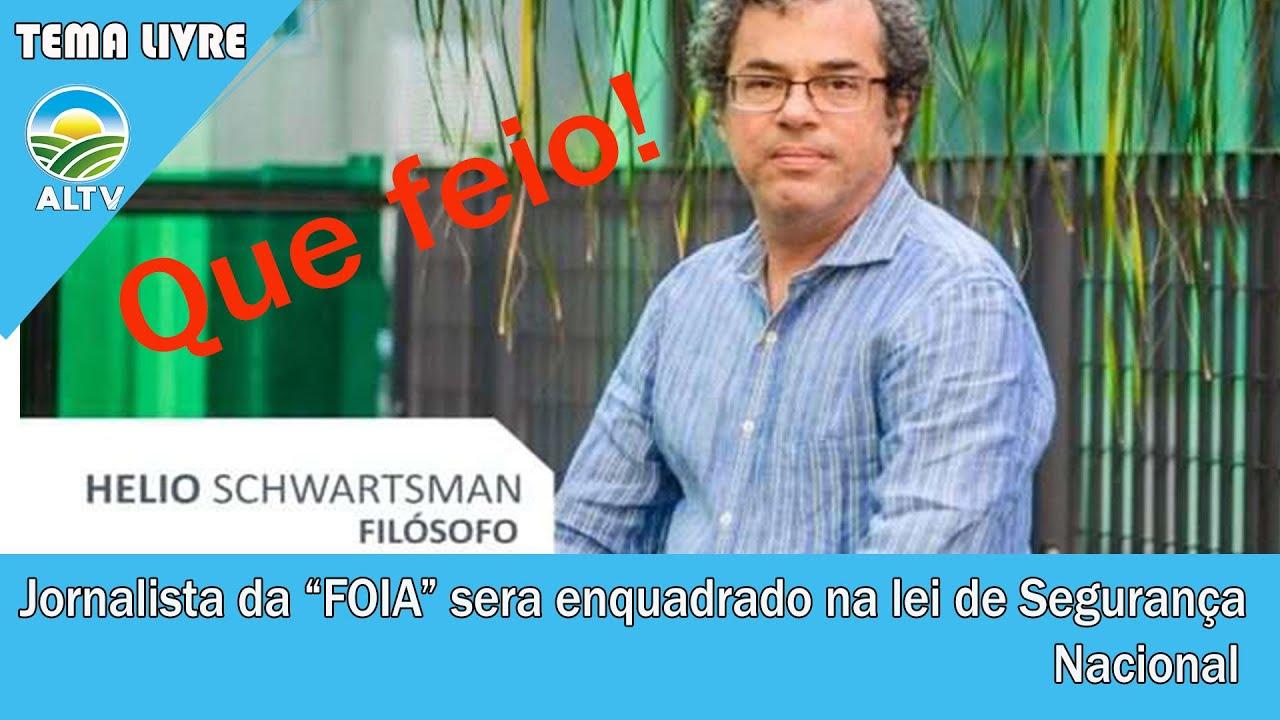 """URGENTE! Helio Chwartsman da """"FOIA"""" será enquadrado na LEI DE SEGURANÇA NACIONAL"""