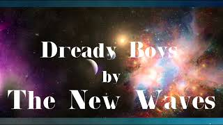 Dready Boys - The New Waves
