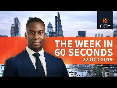 Trade developments, Brexit and Gold: The week in 60 seconds | FXTM | 22/10/2019