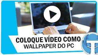 Como colocar um vídeo como Wallpaper no PC